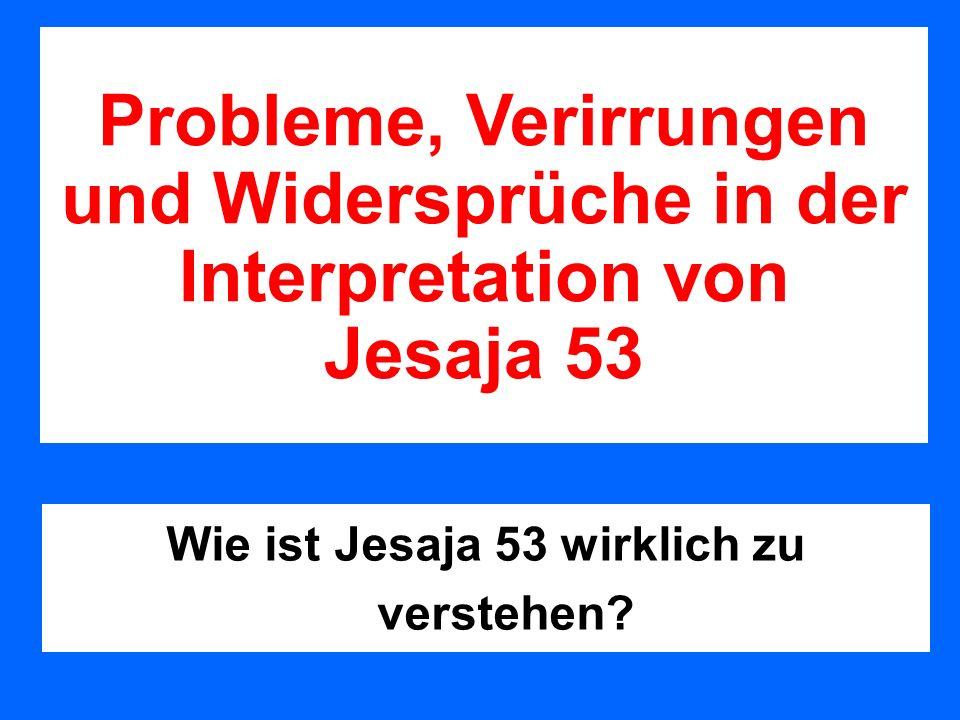 Das Hauptproblem der Stellvertretungstheologie Wenn Erlösung nur über einen stellvertretenden Tod möglich ist, dann wäre das Leiden und Sterben des Messias gemäß Jes.53 ein unbedingtes Muss.