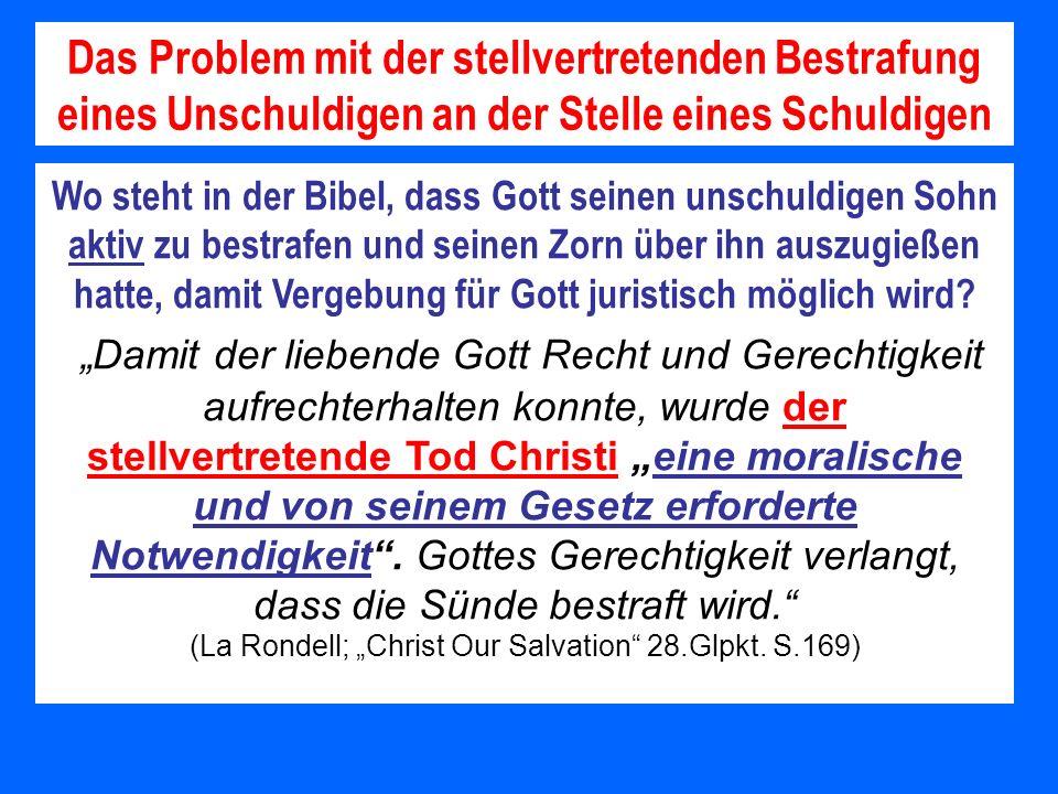 Wo steht in der Bibel, dass Gott seinen unschuldigen Sohn aktiv zu bestrafen und seinen Zorn über ihn auszugießen hatte, damit Vergebung für Gott juri