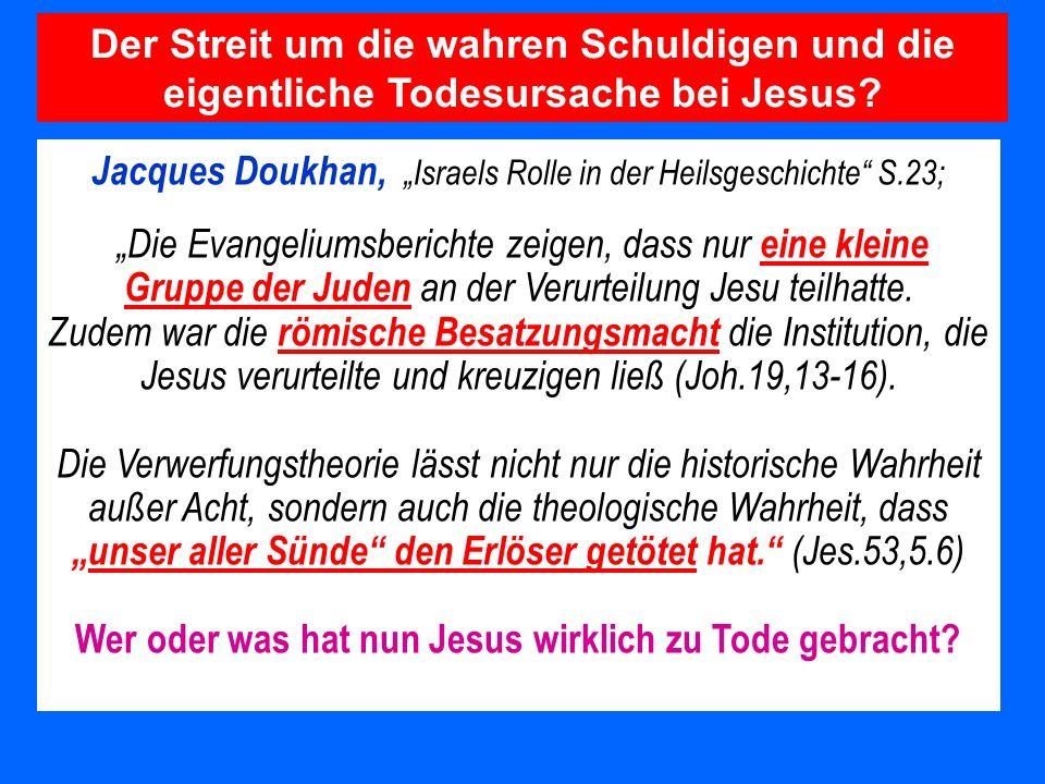 Jacques Doukhan, Israels Rolle in der Heilsgeschichte S.23; Die Evangeliumsberichte zeigen, dass nur eine kleine Gruppe der Juden an der Verurteilung