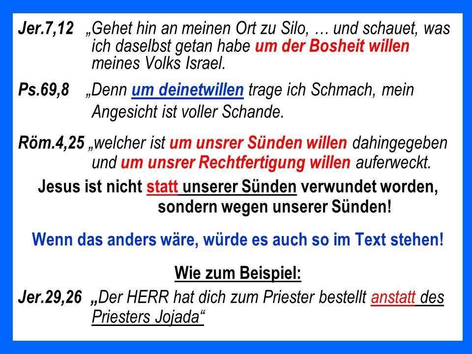 Jer.7,12 Gehet hin an meinen Ort zu Silo, … und schauet, was ich daselbst getan habe um der Bosheit willen meines Volks Israel. Ps.69,8 Denn um deinet
