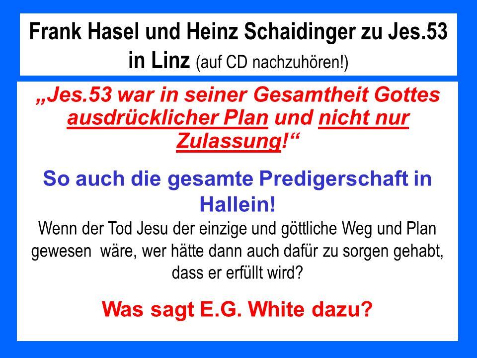 Jes.53 war in seiner Gesamtheit Gottes ausdrücklicher Plan und nicht nur Zulassung! So auch die gesamte Predigerschaft in Hallein! Wenn der Tod Jesu d