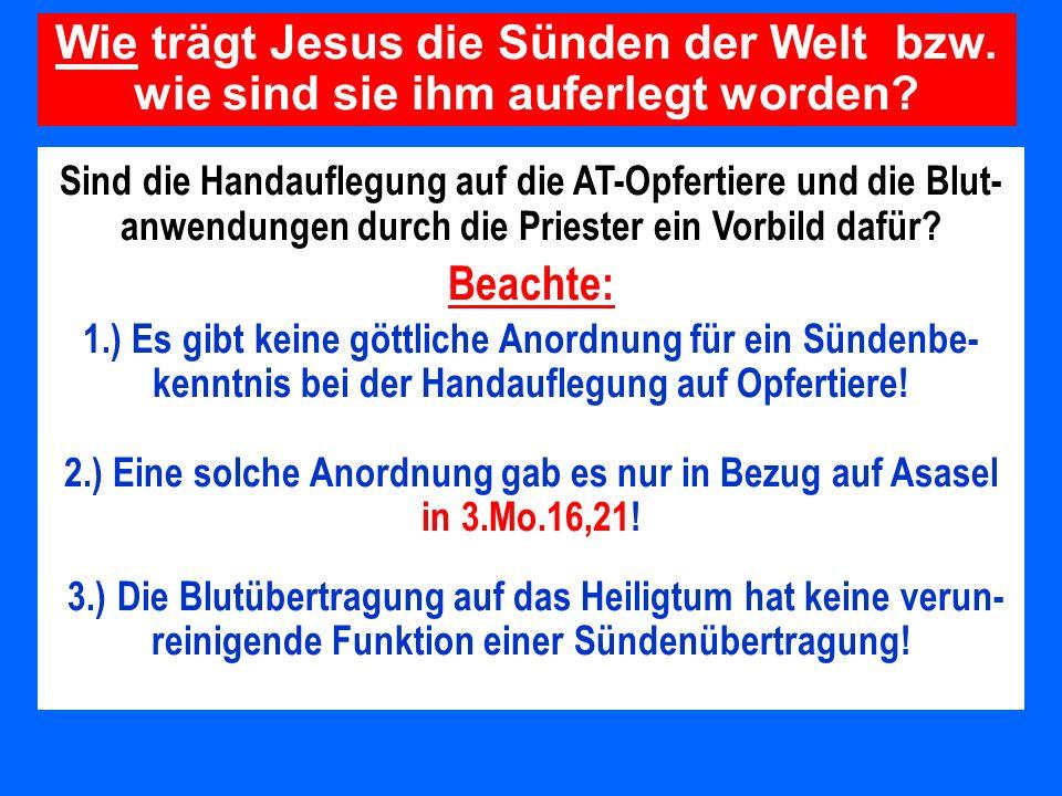 Sind die Handauflegung auf die AT-Opfertiere und die Blut- anwendungen durch die Priester ein Vorbild dafür? Beachte: 1.) Es gibt keine göttliche Anor