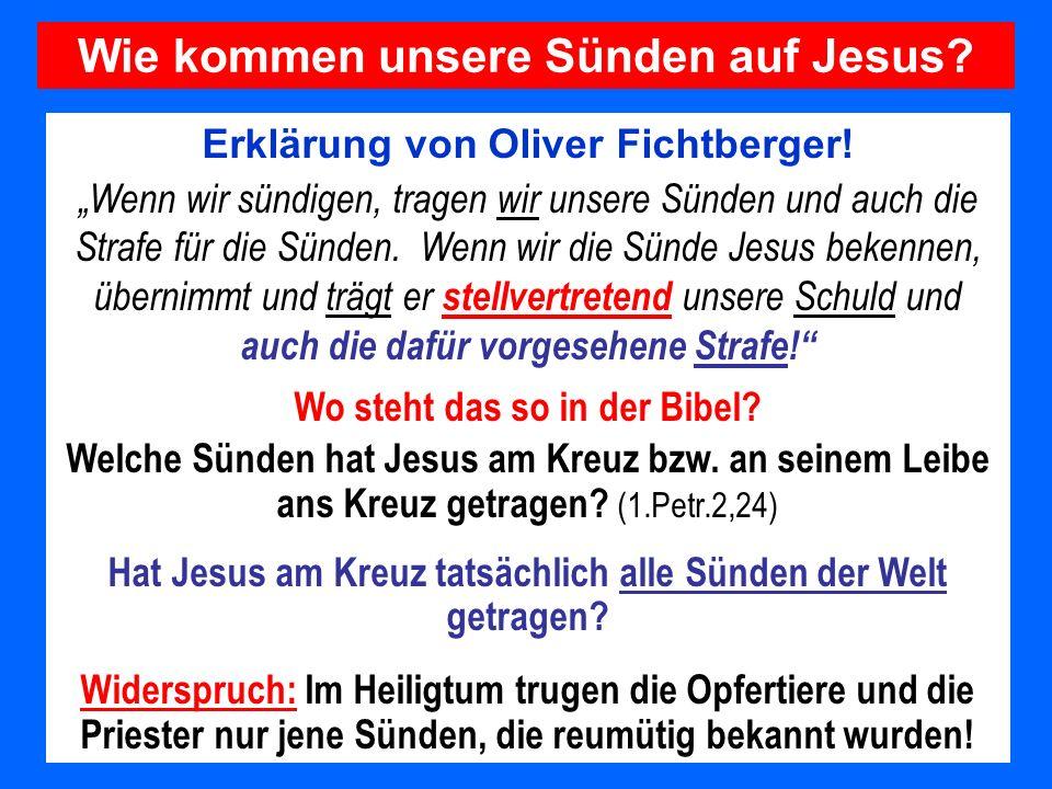 Erklärung von Oliver Fichtberger! Wenn wir sündigen, tragen wir unsere Sünden und auch die Strafe für die Sünden. Wenn wir die Sünde Jesus bekennen, ü