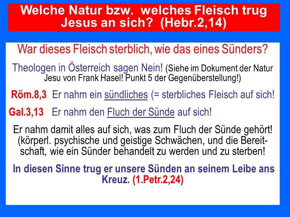 War dieses Fleisch sterblich, wie das eines Sünders? Theologen in Österreich sagen Nein! (Siehe im Dokument der Natur Jesu von Frank Hasel! Punkt 5 de