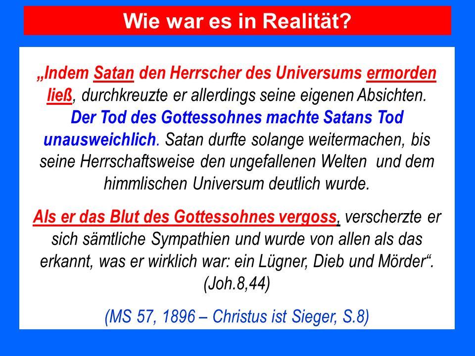 Indem Satan den Herrscher des Universums ermorden ließ, durchkreuzte er allerdings seine eigenen Absichten. Der Tod des Gottessohnes machte Satans Tod