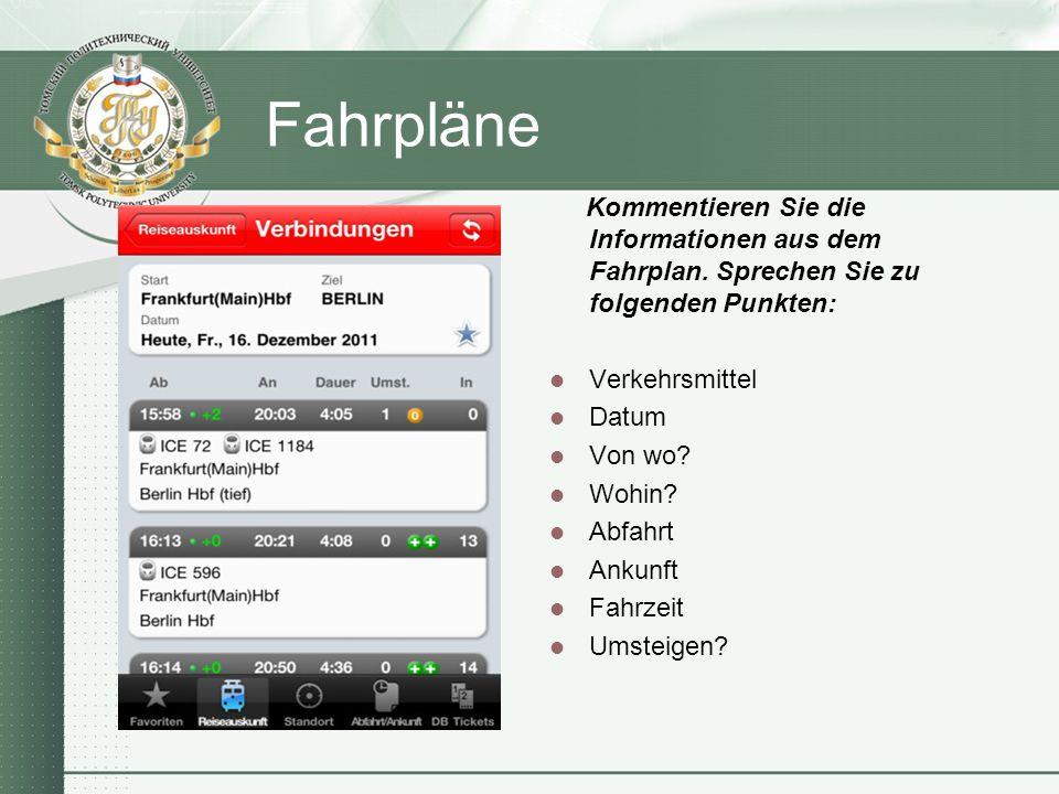 Fahrpläne Kommentieren Sie die Informationen aus dem Fahrplan.