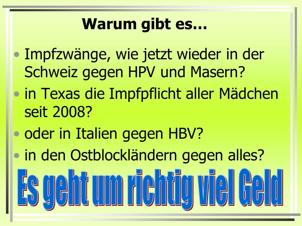 Warum gibt es… Impfzwänge, wie jetzt wieder in der Schweiz gegen HPV und Masern.