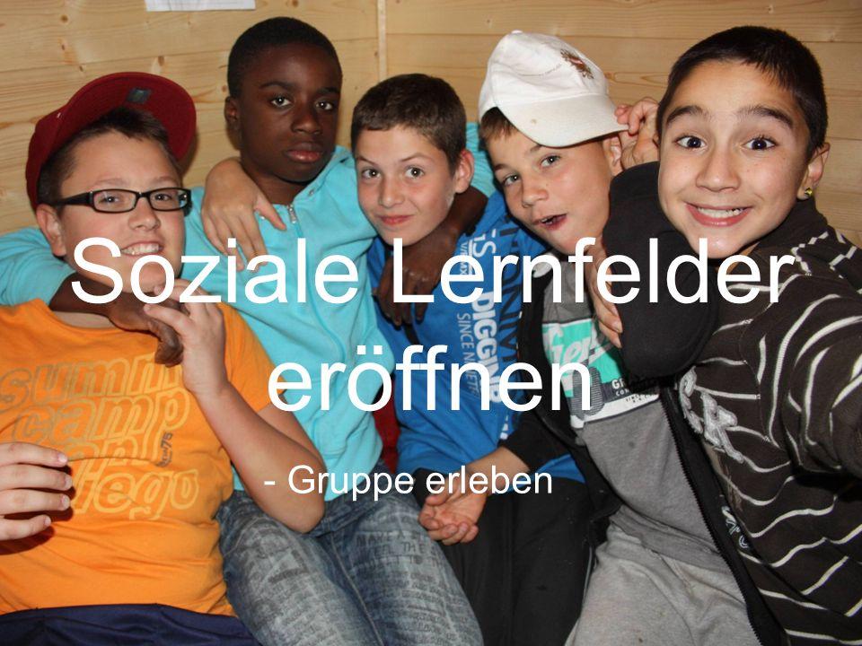 Soziale Lernfelder eröffnen - Gruppe erleben