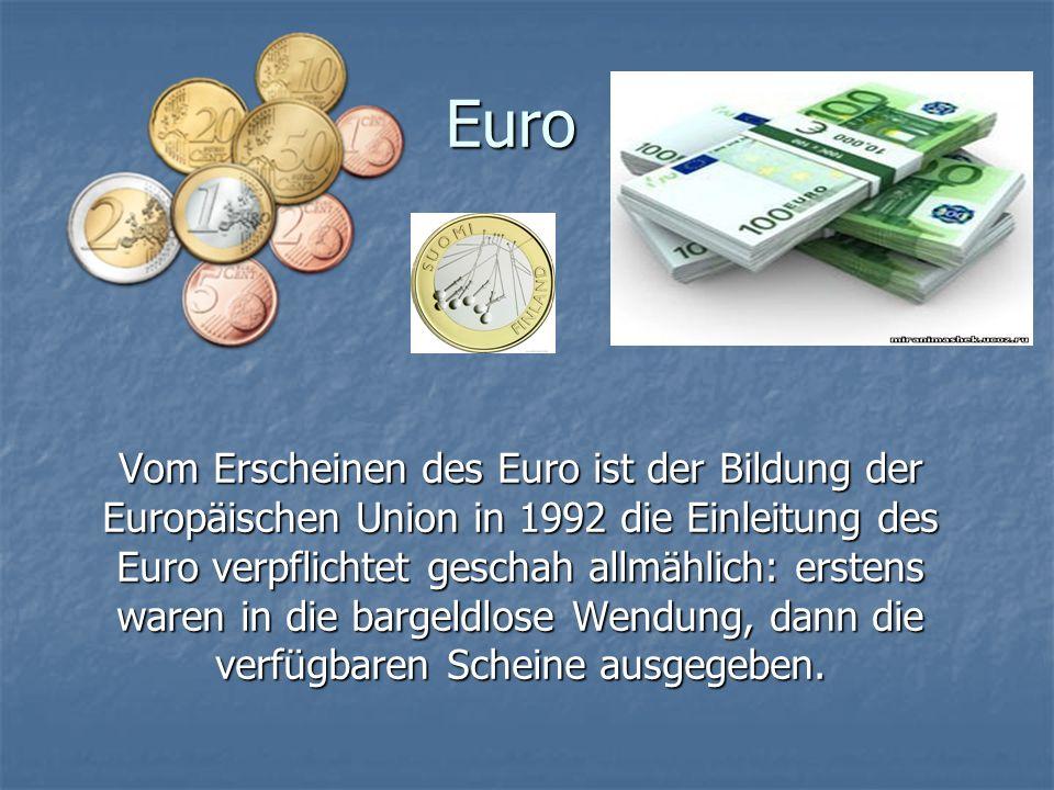 Euro Vom Erscheinen des Euro ist der Bildung der Europäischen Union in 1992 die Einleitung des Euro verpflichtet geschah allmählich: erstens waren in die bargeldlose Wendung, dann die verfügbaren Scheine ausgegeben.
