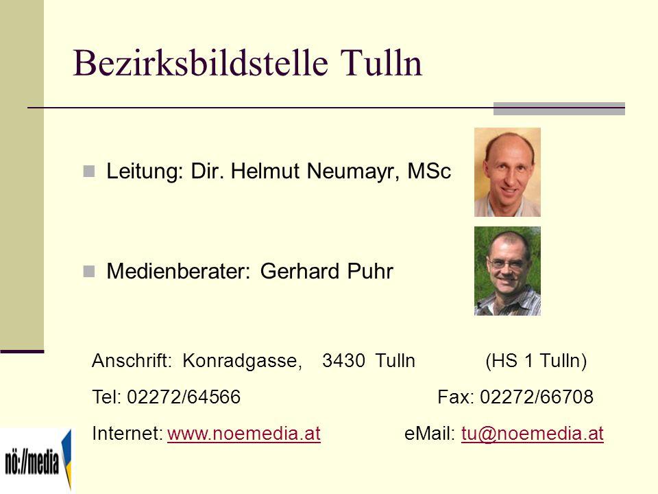 Bezirksbildstelle Tulln Leitung: Dir. Helmut Neumayr, MSc Medienberater: Gerhard Puhr Anschrift: Konradgasse, 3430 Tulln (HS 1 Tulln) Tel: 02272/64566