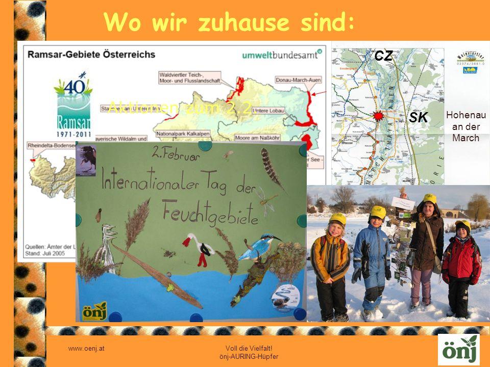 www.oenj.at Voll die Vielfalt! önj-AURING-Hüpfer Wo wir zuhause sind: March-Thaya-Auen CZ SK Wien Hohenau an der March Aktionen zum 2.2.