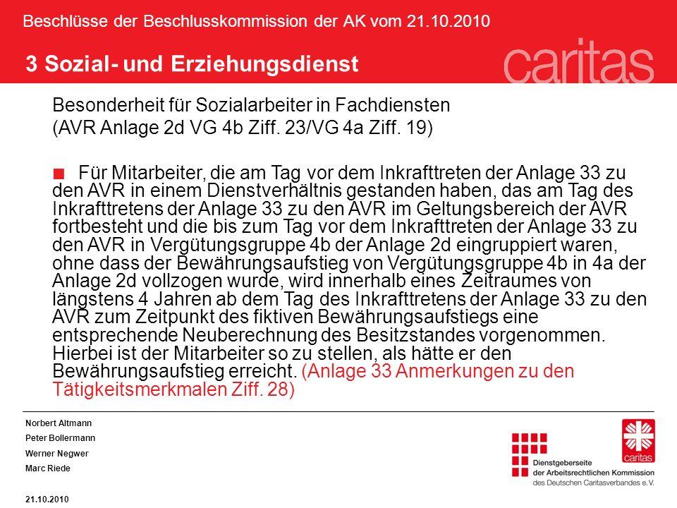 Beschlüsse der Beschlusskommission der AK vom 21.10.2010 3 Sozial- und Erziehungsdienst Besonderheit für Sozialarbeiter in Fachdiensten (AVR Anlage 2d VG 4b Ziff.
