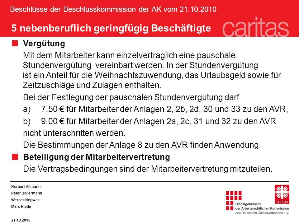 Beschlüsse der Beschlusskommission der AK vom 21.10.2010 Norbert Altmann Peter Bollermann Werner Negwer Marc Riede 21.10.2010 5 nebenberuflich geringf