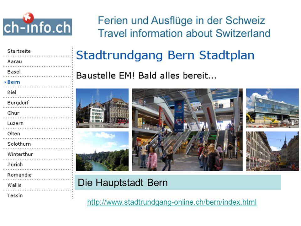 http://www.stadtrundgang-online.ch/bern/index.html Die Hauptstadt Bern
