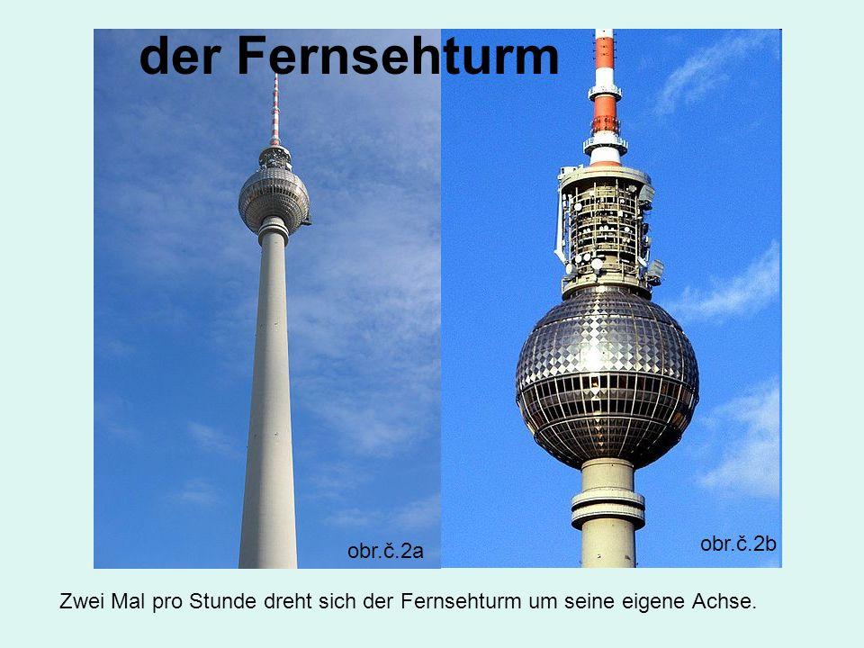 der Fernsehturm Zwei Mal pro Stunde dreht sich der Fernsehturm um seine eigene Achse.