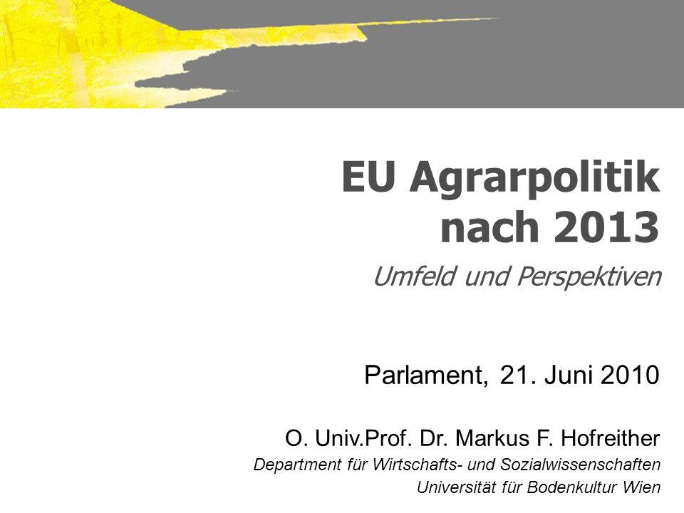 EU Agrarpolitik nach 2013 Umfeld und Perspektiven Parlament, 21.