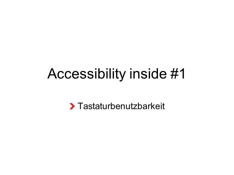 Accessibility inside #1 Tastaturbenutzbarkeit