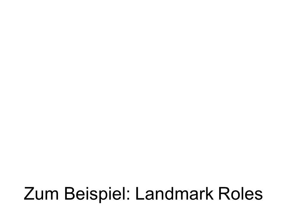 Zum Beispiel: Landmark Roles
