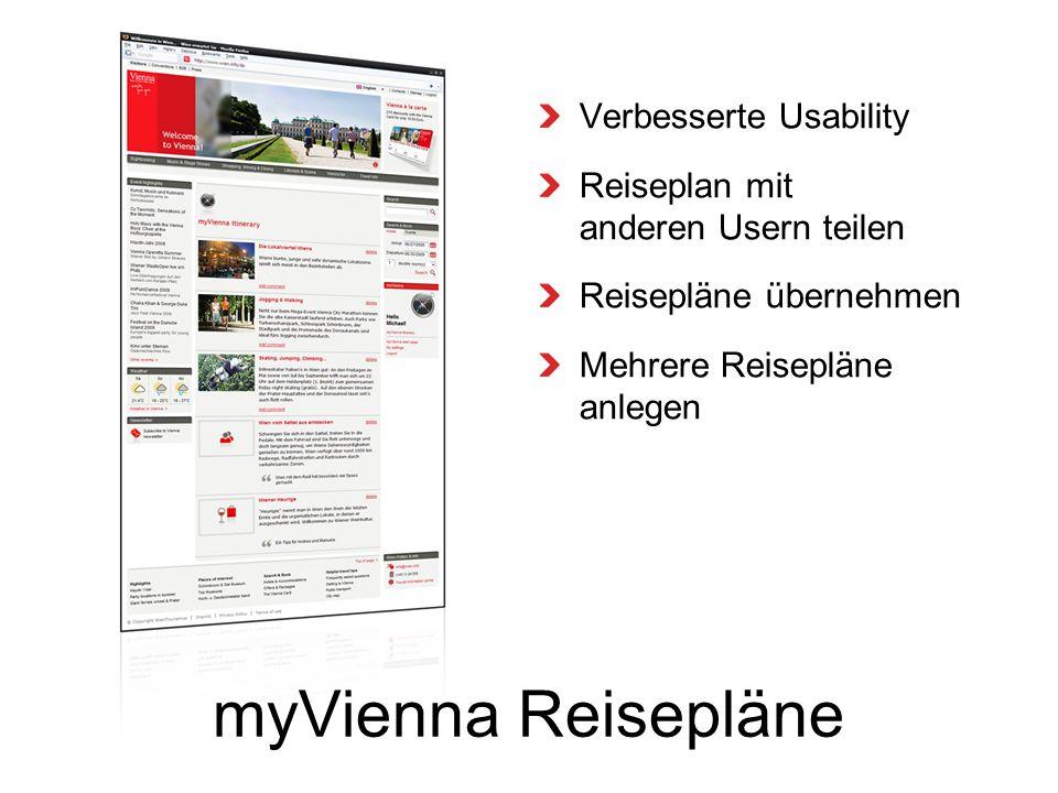 myVienna Reisepläne Verbesserte Usability Reiseplan mit anderen Usern teilen Reisepläne übernehmen Mehrere Reisepläne anlegen