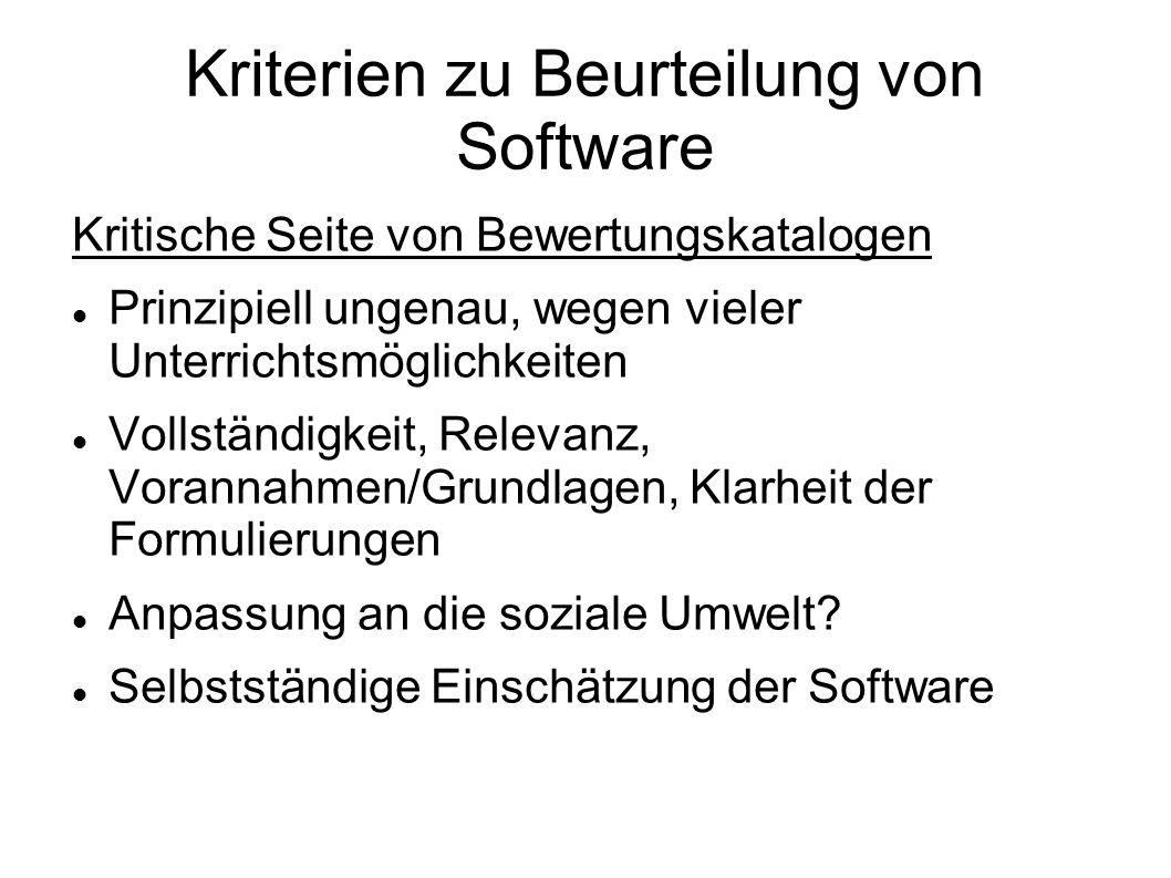 Kriterien zu Beurteilung von Software Kritische Seite von Bewertungskatalogen Prinzipiell ungenau, wegen vieler Unterrichtsmöglichkeiten Vollständigke