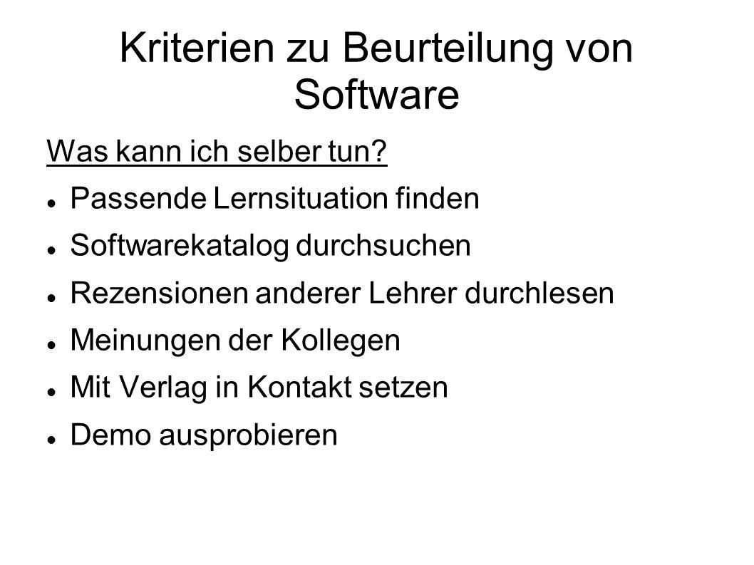 Kriterien zu Beurteilung von Software Was kann ich selber tun? Passende Lernsituation finden Softwarekatalog durchsuchen Rezensionen anderer Lehrer du