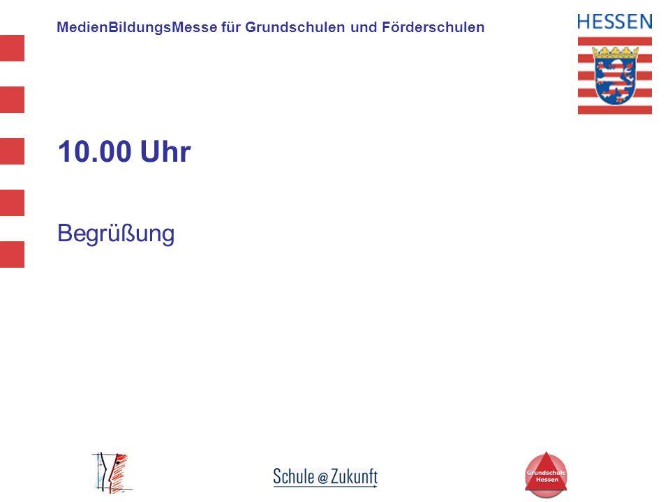 MedienBildungsMesse für Grundschulen und Förderschulen 10.00 Uhr Begrüßung