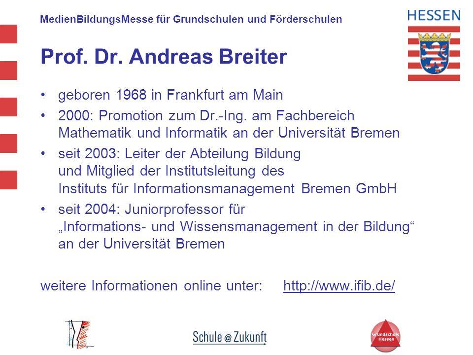 MedienBildungsMesse für Grundschulen und Förderschulen geboren 1968 in Frankfurt am Main 2000: Promotion zum Dr.-Ing. am Fachbereich Mathematik und In
