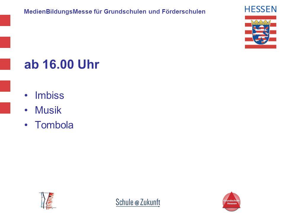 MedienBildungsMesse für Grundschulen und Förderschulen ab 16.00 Uhr Imbiss Musik Tombola