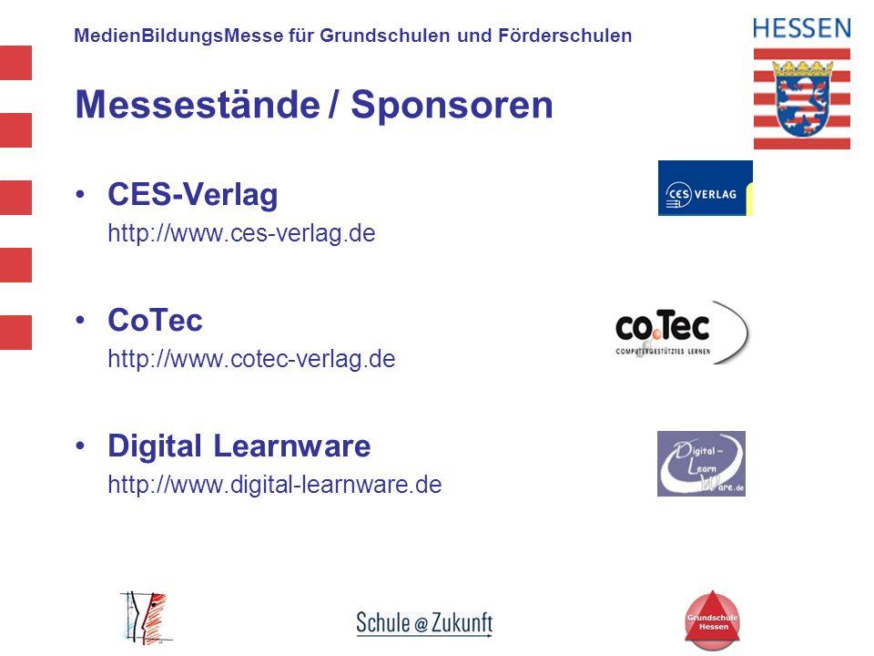 MedienBildungsMesse für Grundschulen und Förderschulen Messestände / Sponsoren CES-Verlag http://www.ces-verlag.de CoTec http://www.cotec-verlag.de Di