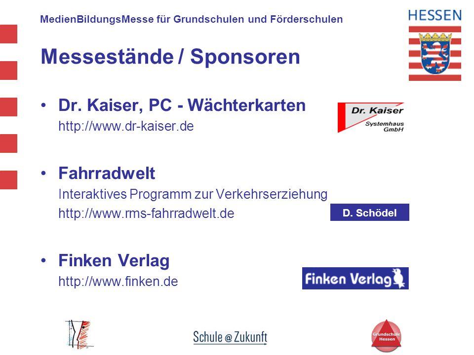 MedienBildungsMesse für Grundschulen und Förderschulen D. Schödel Messestände / Sponsoren Dr. Kaiser, PC - Wächterkarten http://www.dr-kaiser.de Fahrr