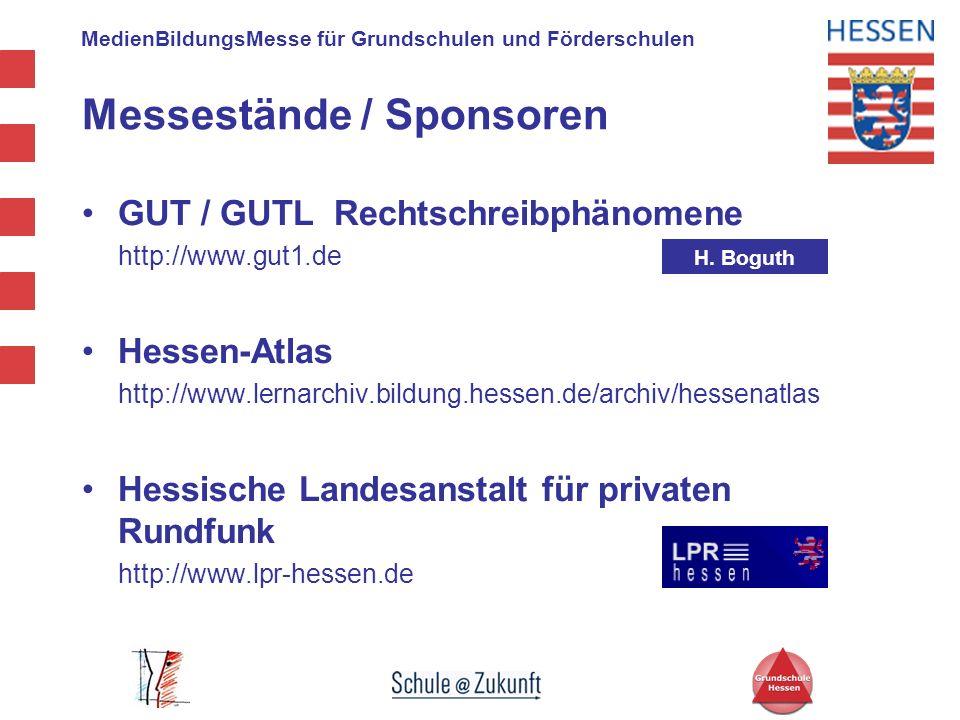 MedienBildungsMesse für Grundschulen und Förderschulen GUT / GUTL Rechtschreibphänomene http://www.gut1.de Hessen-Atlas http://www.lernarchiv.bildung.