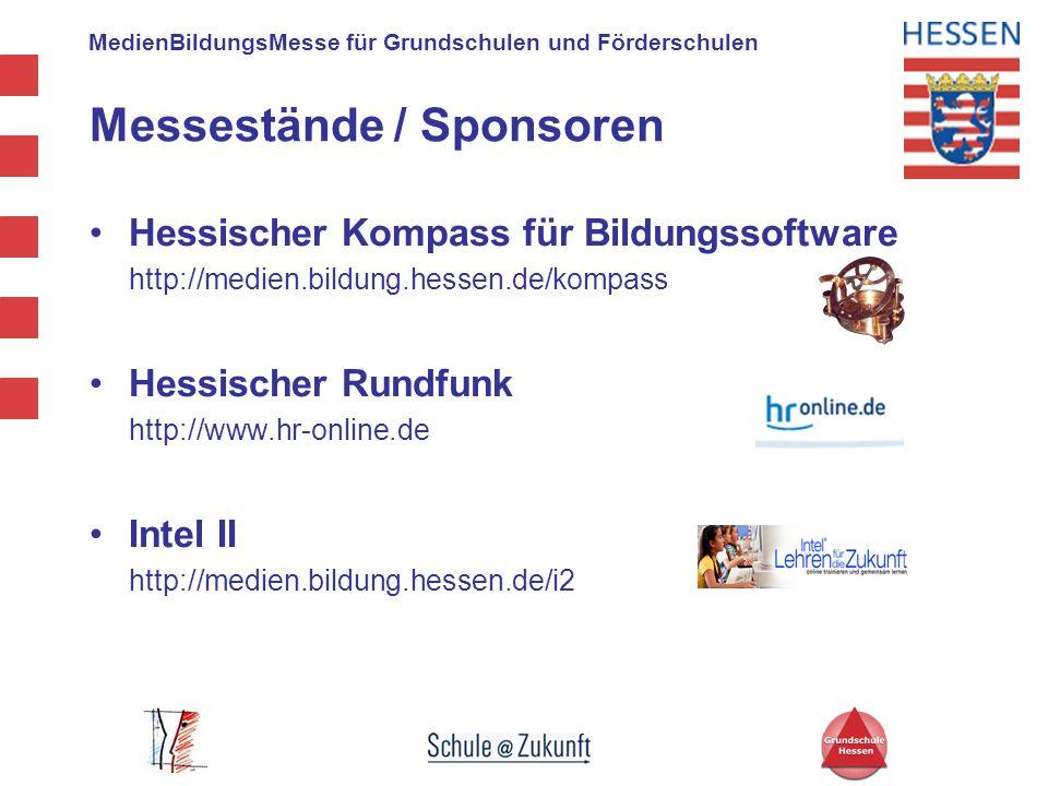 MedienBildungsMesse für Grundschulen und Förderschulen Hessischer Kompass für Bildungssoftware http://medien.bildung.hessen.de/kompass Hessischer Rund