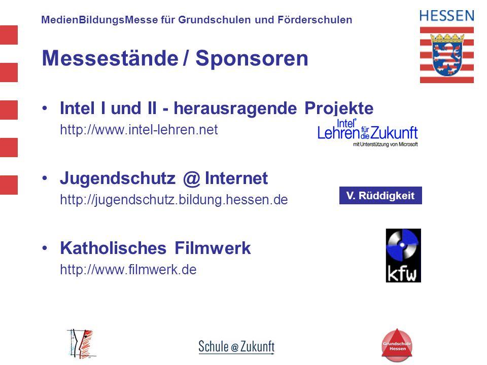 MedienBildungsMesse für Grundschulen und Förderschulen Intel I und II - herausragende Projekte http://www.intel-lehren.net Jugendschutz @ Internet htt