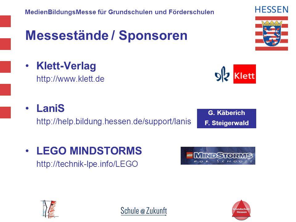 MedienBildungsMesse für Grundschulen und Förderschulen G. Käberich F. Steigerwald Messestände / Sponsoren Klett-Verlag http://www.klett.de LaniS http: