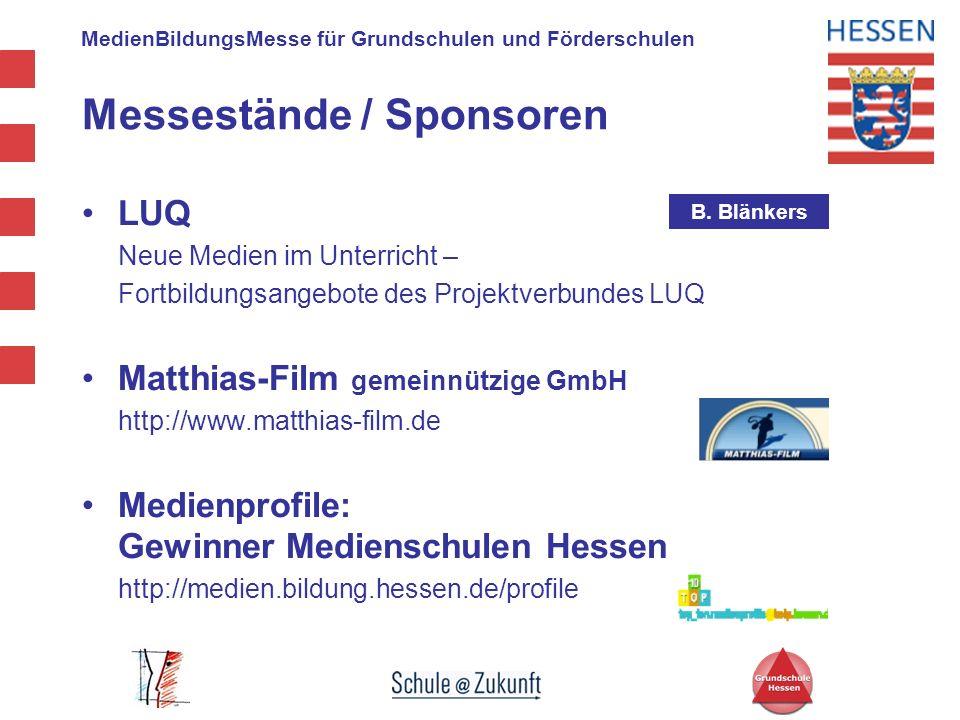 MedienBildungsMesse für Grundschulen und Förderschulen LUQ Neue Medien im Unterricht – Fortbildungsangebote des Projektverbundes LUQ Matthias-Film gem