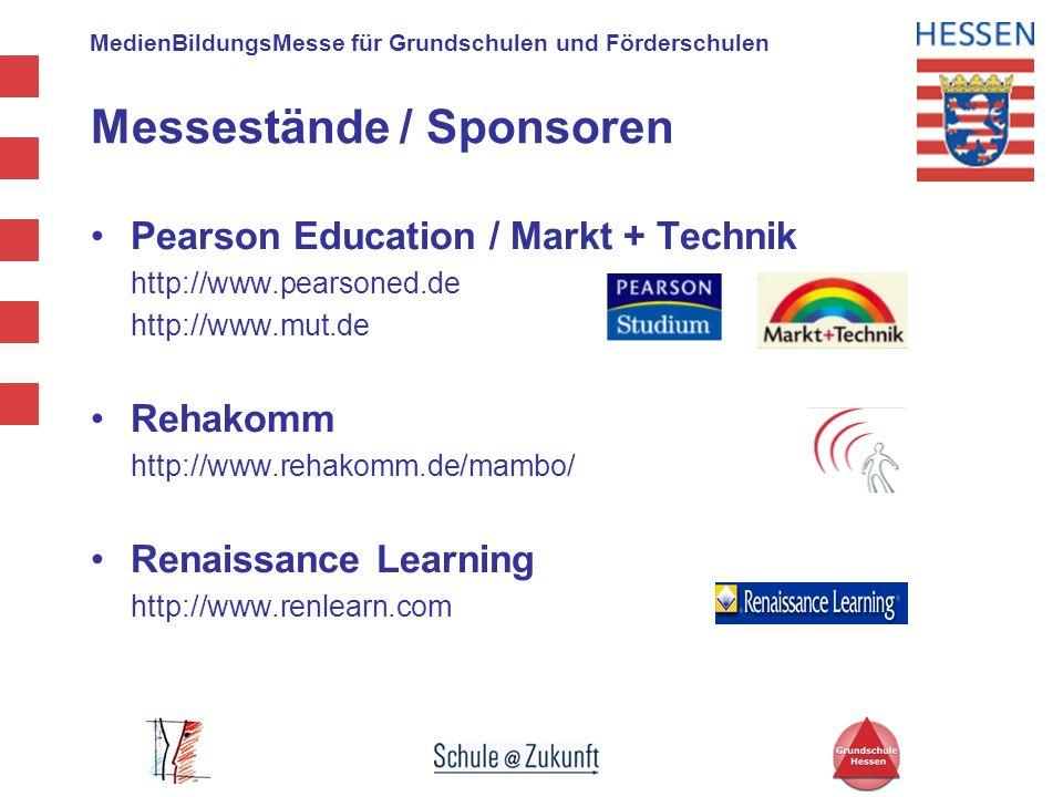 MedienBildungsMesse für Grundschulen und Förderschulen Pearson Education / Markt + Technik http://www.pearsoned.de http://www.mut.de Rehakomm http://w