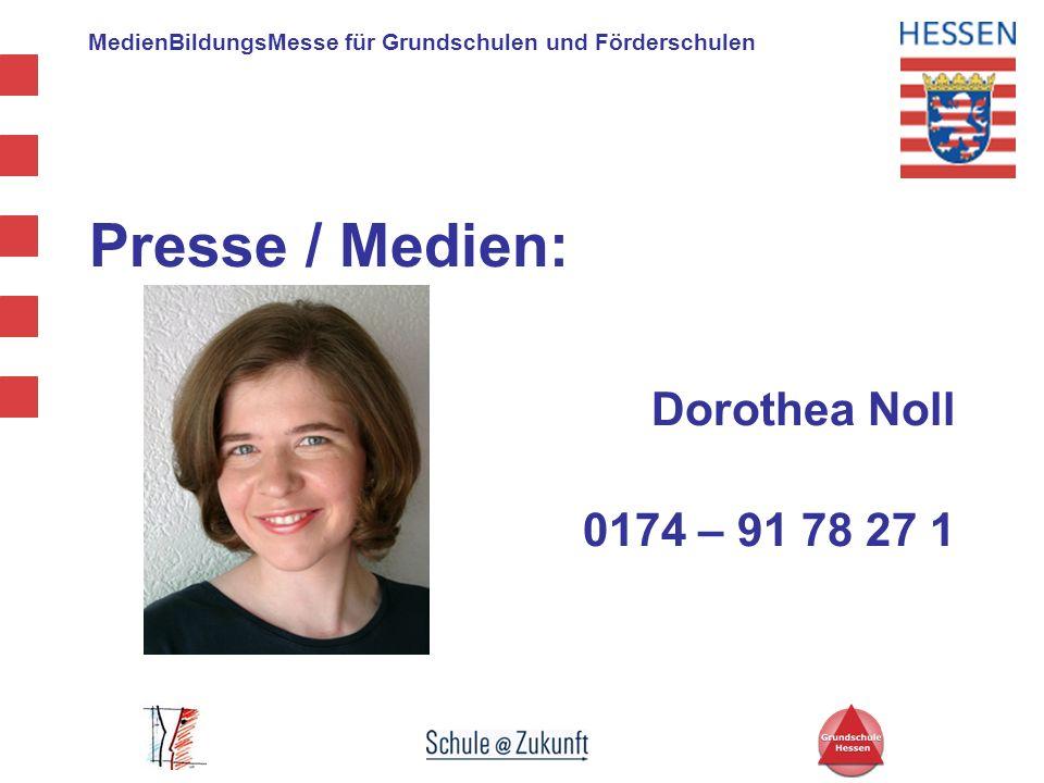 MedienBildungsMesse für Grundschulen und Förderschulen Presse / Medien: Dorothea Noll 0174 – 91 78 27 1