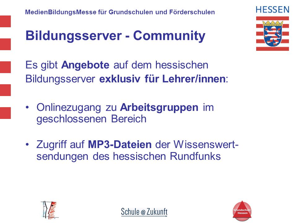 MedienBildungsMesse für Grundschulen und Förderschulen Bildungsserver - Community Es gibt Angebote auf dem hessischen Bildungsserver exklusiv für Lehr