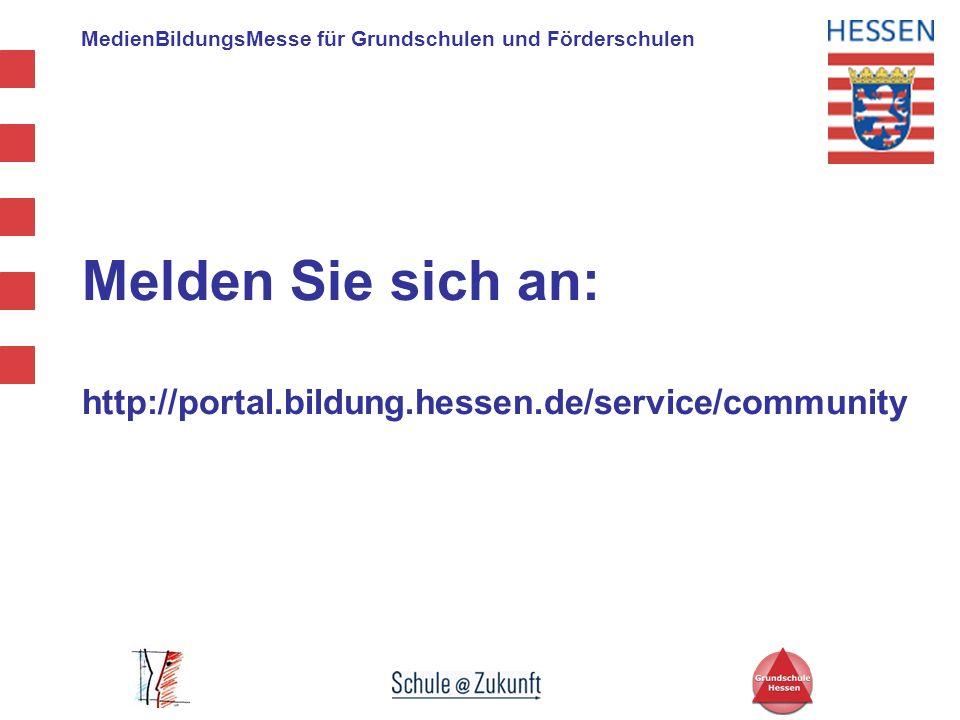 MedienBildungsMesse für Grundschulen und Förderschulen Melden Sie sich an: http://portal.bildung.hessen.de/service/community