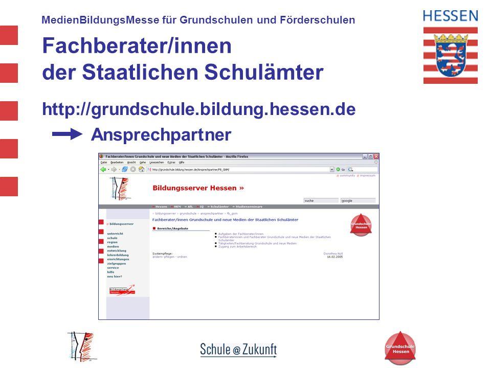 MedienBildungsMesse für Grundschulen und Förderschulen Fachberater/innen der Staatlichen Schulämter http://grundschule.bildung.hessen.de Ansprechpartn