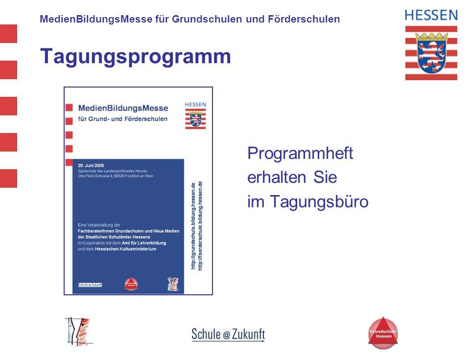 MedienBildungsMesse für Grundschulen und Förderschulen Tagungsprogramm Programmheft erhalten Sie im Tagungsbüro