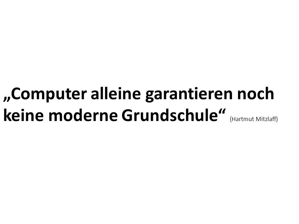 Computer alleine garantieren noch keine moderne Grundschule (Hartmut Mitzlaff)