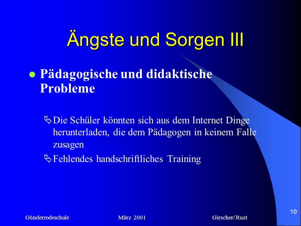 Günderrodeschule März 2001 Girscher/ Rust 9 Ängste und Sorgen II Anatomische Probleme Körperliche Schäden Die Augen der Schüler werden zu stark beansp
