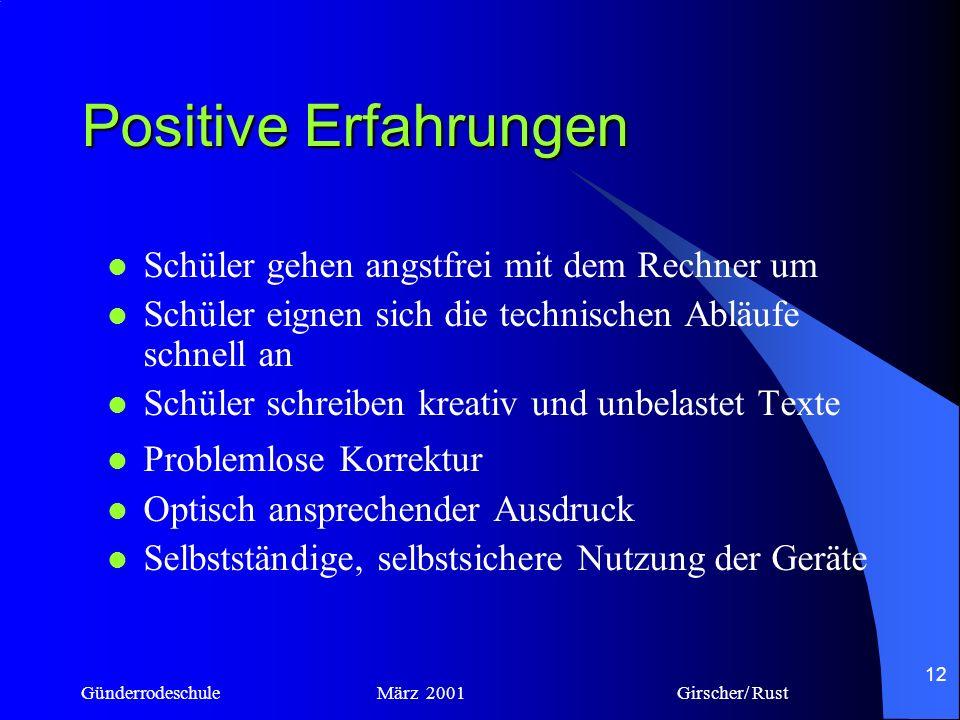 Günderrodeschule März 2001 Girscher/ Rust 11 Positive Erfahrungen