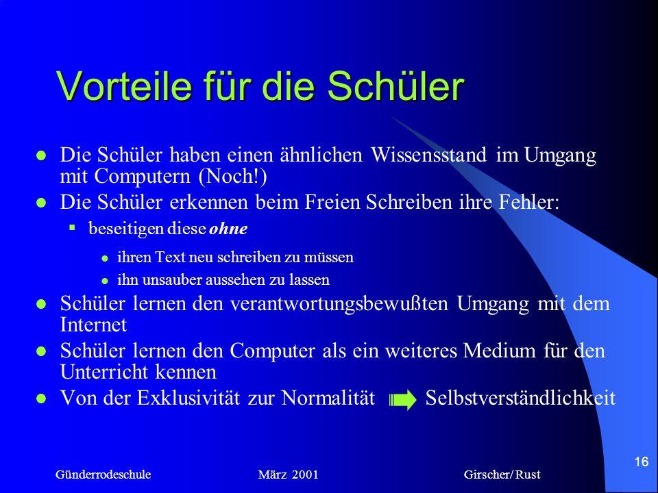 Günderrodeschule März 2001 Girscher/ Rust 15 Was die Schüler gelernt haben Schriftliche Kommunikation Schriftsprachliche Produkte erstellen und vervie