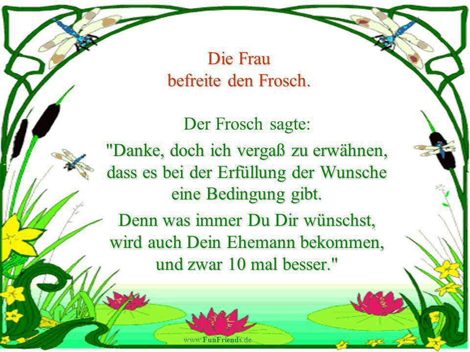 www.FunFriends.de Die Frau befreite den Frosch.