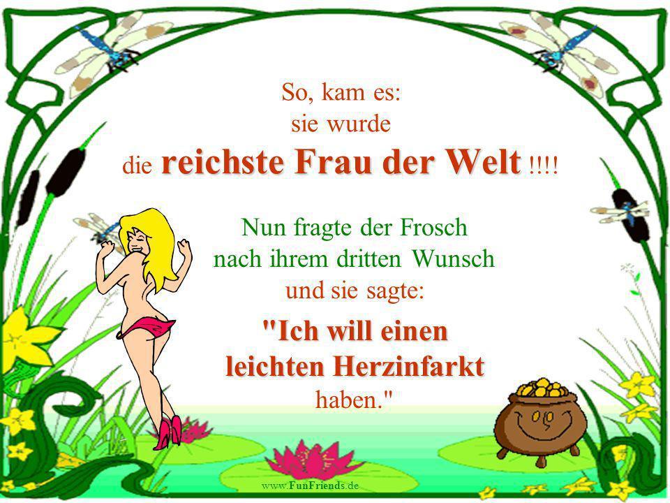 www.FunFriends.de reichste Frau der Welt So, kam es: sie wurde die reichste Frau der Welt !!!.