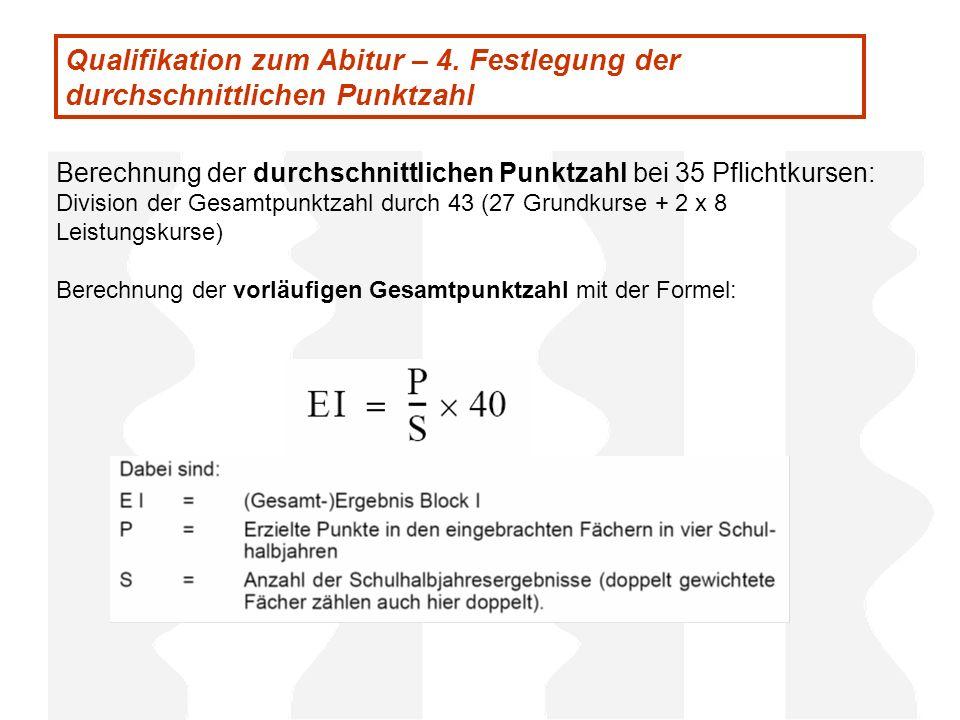 Qualifikation zum Abitur – 4. Festlegung der durchschnittlichen Punktzahl Berechnung der durchschnittlichen Punktzahl bei 35 Pflichtkursen: Division d