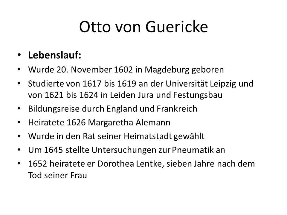 Otto von Guericke Lebenslauf: Wurde 20.