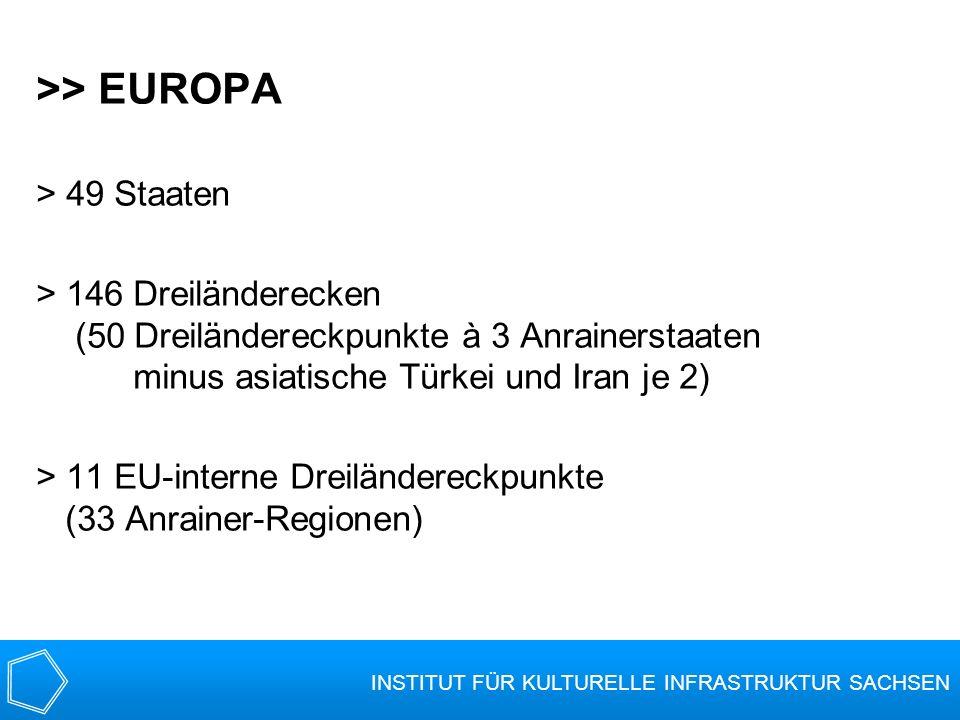 >> EUROPA > 49 Staaten > 146 Dreiländerecken (50 Dreiländereckpunkte à 3 Anrainerstaaten minus asiatische Türkei und Iran je 2) > 11 EU-interne Dreilä